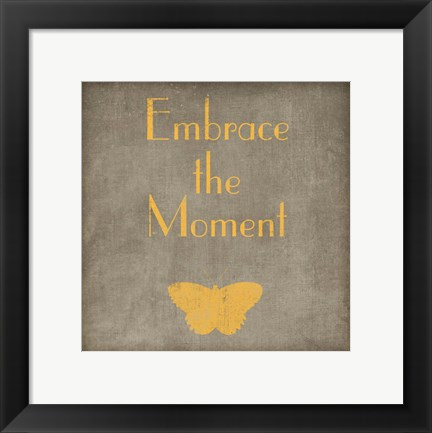 Framed Embrace the Moment Print