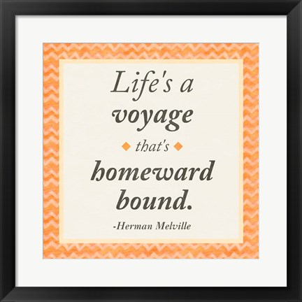 Framed Life is a Voyage Print