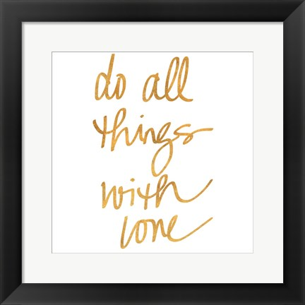 Framed Do All Things with Love Print