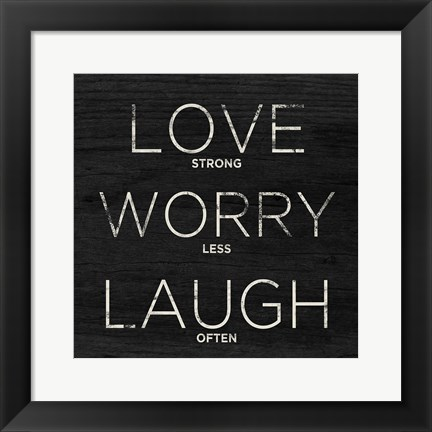 Framed Love, Worry, Laugh (Shine Bright) Print