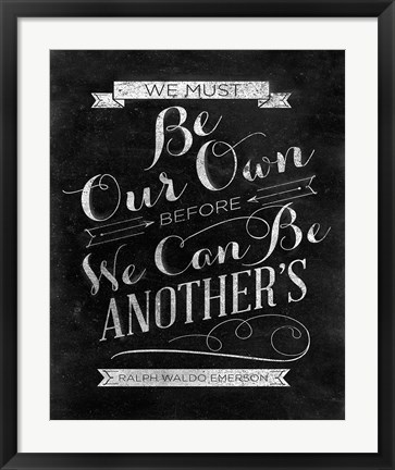 Framed Be Our Own Print