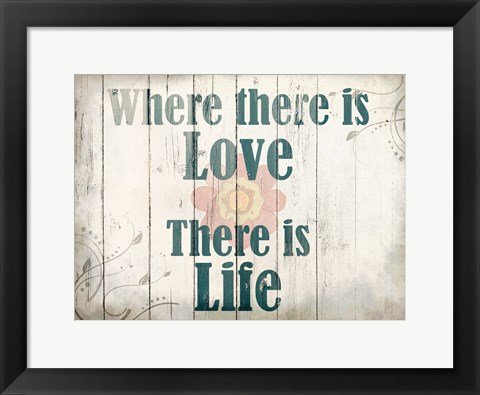 Framed Where There Is Love Print