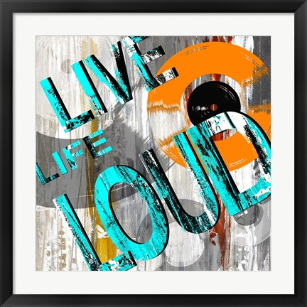 Framed Live Loud II Print