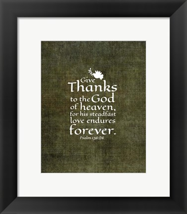 Framed Psalm 136:26, Give Thanks (Olive Border) Print