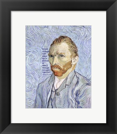 Framed Great Things -Van Gogh Quote 3 Print