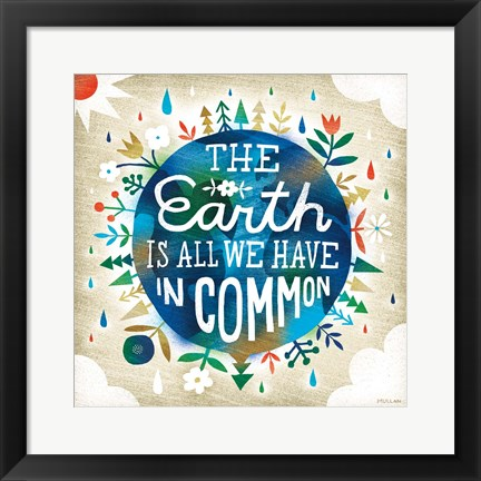 Framed Earth is All We Have Print
