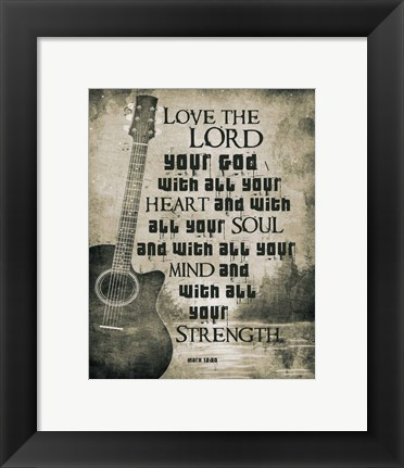 Framed Mark 12:30 Love the Lord Your God (Guitar) Print