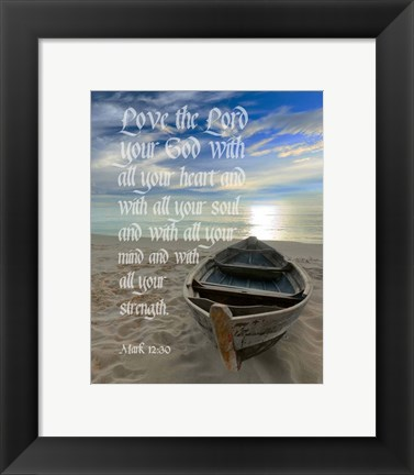Framed Mark 12:30 Love the Lord Your God (Boat) Print