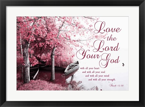 Framed Mark 12:30 Love the Lord Your God (Pink) Print