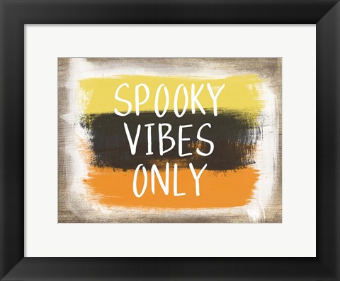 Framed Spooky Vibes Only Print