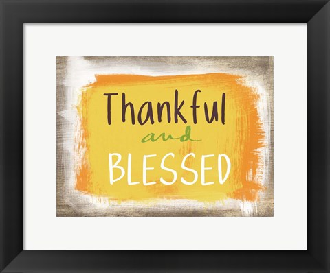 Framed Thankful and Blessed Print