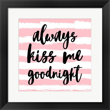 Framed Always Kiss me Goodnight-Pink Print