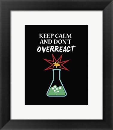Framed Keep Calm And Don't Overreact Black Print