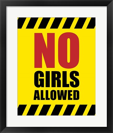 Framed No Girls Allowed - Yellow Hazard Sign Print