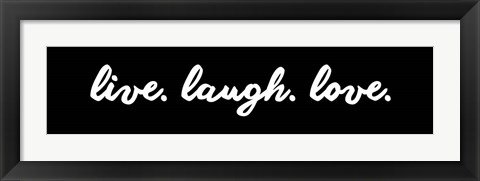 Framed Live Laugh Love -  Black Print