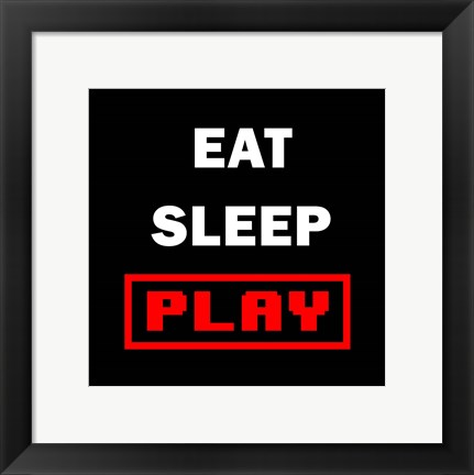 Framed Eat Sleep Play - Black with Red Text Print