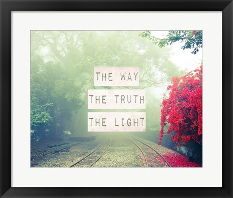 Framed Way The Truth The Light Railroad Tracks Print