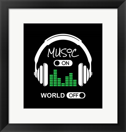 Framed Music On, World Off Headphones Black Background Print