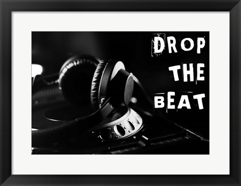 Framed Drop The Beat - Black and White Print