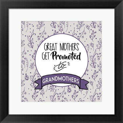Framed Great Mothers Get Promoted To Grandmothers Purple Print