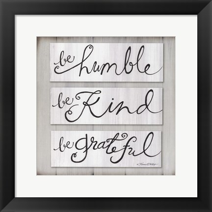 Framed Be Humble, Be Kind, Be Grateful Print