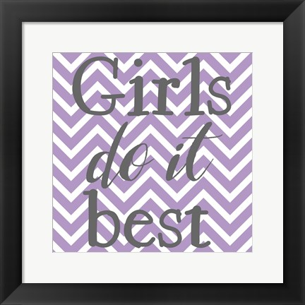 Framed Girls Do It Best Print
