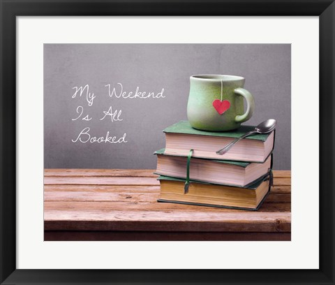 Framed My Weekend Is All Booked - Green Print