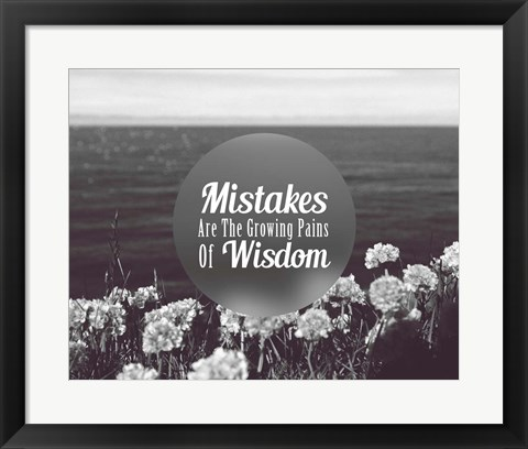 Framed Mistakes Are The Growing Pains of Wisdom - Grayscale Print
