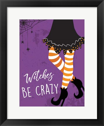 Framed Witches Be Crazy Print