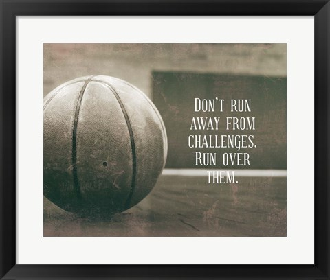 Framed Don't Run Away From Challenges - Basketball Sepia Print