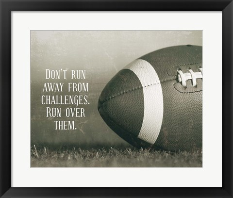 Framed Don't Run Away From Challenges - Football Sepia Print