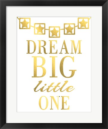 Framed Dream Big Little One Print