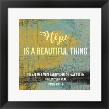 Framed Hope is a Beautiful Thing Print