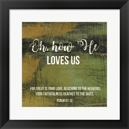 Framed Oh How He Loves Us Print