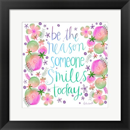 Framed Be the Reason Print