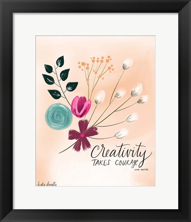Framed Creativity Takes Courage Print