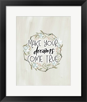 Framed Make Your Dreams Come True Print