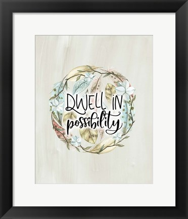 Framed Dwell in Possibility Print