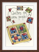 Quilters Are Warm People