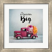 Dream Big - Pink Truck and Flowers