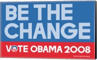 Framed Barack Obama - (Be The Change) Campaign Poster