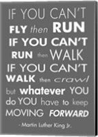Framed You Have to Keep Moving Forward -Martin Luther King Jr.