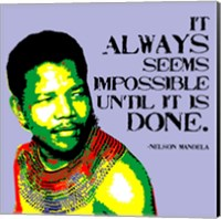 Framed It Always Seems Impossible Until It Is Done - Nelson Mandela