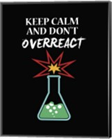 Framed Keep Calm And Don't Overreact Black