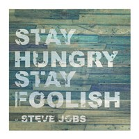 Framed Stay Hungry Steve Jobs Quote