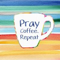 Framed Pray, Coffee, Repeat