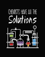 Framed Chemists Have All The Solutions Black
