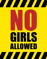 Framed No Girls Allowed - Yellow Hazard Sign