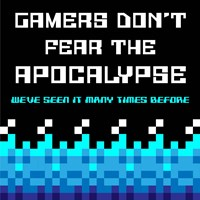 Framed Gamers Don't Fear The Apocalypse  - Blue