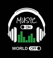 Framed Music On, World Off Headphones Black Background